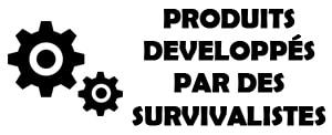 PRODUITS SURVIVALISTES